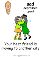 Sample Emotion Flashcard: Sad because friend is moving.